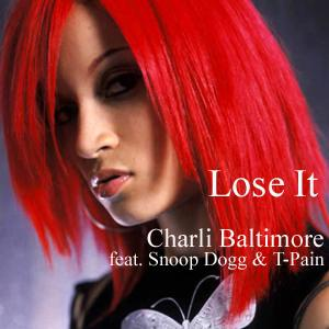 Charli Baltimore - Lose It (feat. Snoop Dogg & T-Pain)